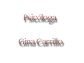 Psicóloga Gina Carrillo